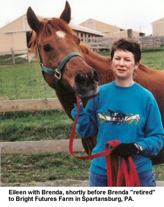 "Eileen with Brenda, shortly before Brenda ""retired"" to Bright Futures Farm in Spartansburg, PA."